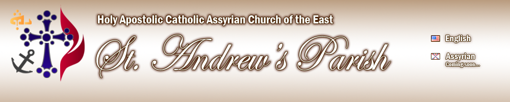 Assyrian Church of the East - St. Andrew's Parish